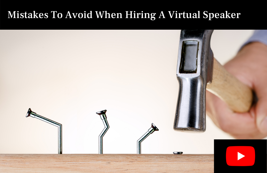 Mistakes To Avoid When Hiring A Virtual Speaker