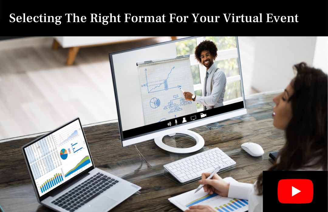 Selecting The Right Format For Your Virtual Event
