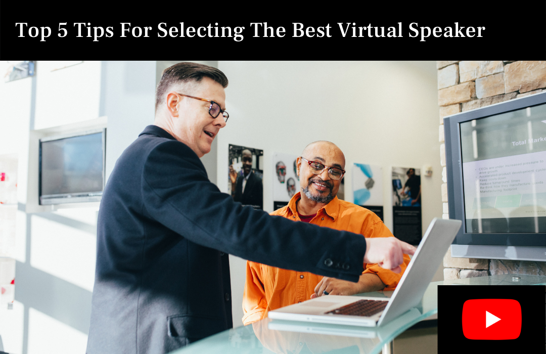 Top 5 Tips For Selecting The Best Virtual Speaker