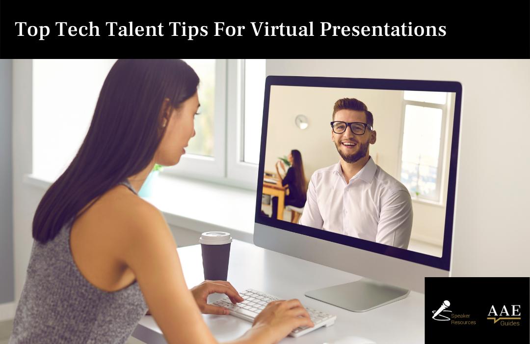 Top Tech Speaker Talent Tips For Virtual Presentations