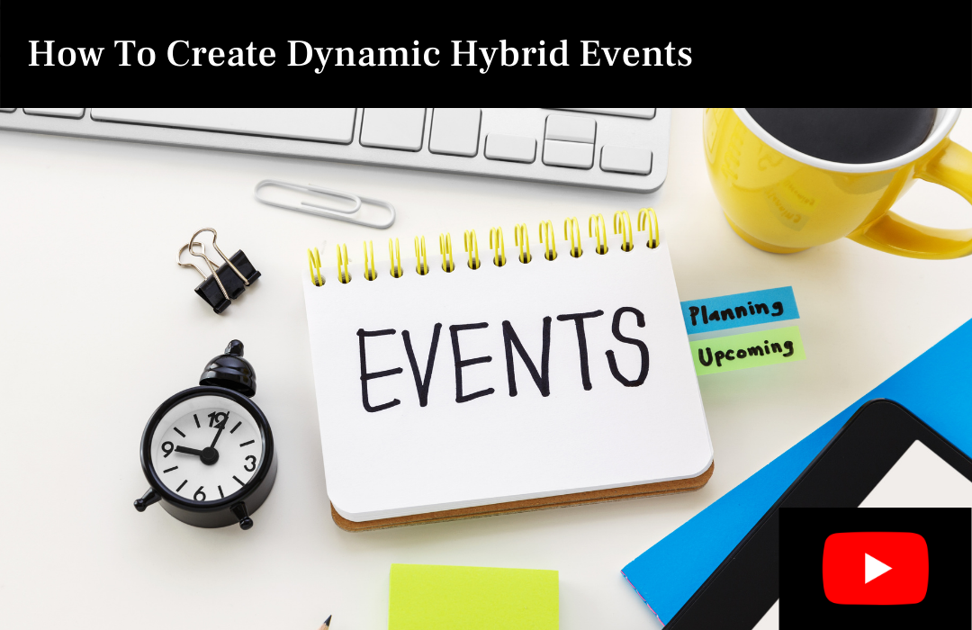 How To Create Dynamic Hybrid Events