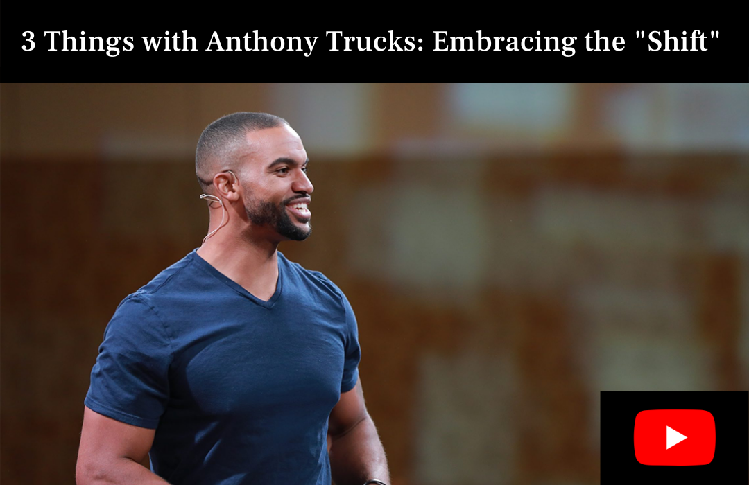 3 Things with Anthony Trucks Embracing the Shift