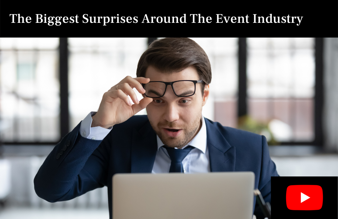 The Biggest Surprises Around The Event Industry
