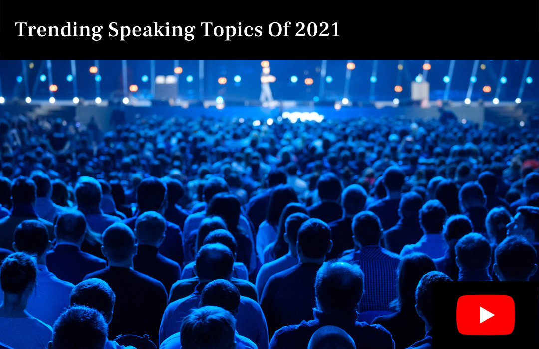 Trending Speaking Topics Of 2021